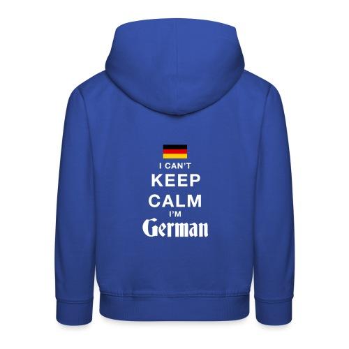I CAN T KEEP CALM german - Kinder Premium Hoodie