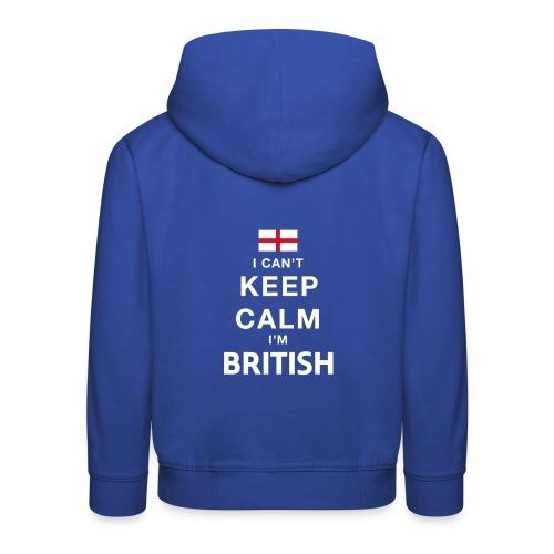 I CAN T KEEP CALM british - Kinder Premium Hoodie