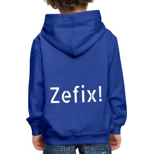 ZEFIX! - Dialekt Fluchen und Schimpfen - Kinder Premium Hoodie