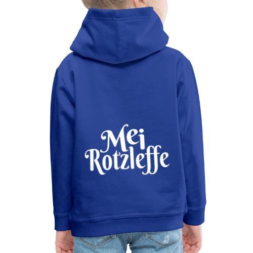 Mei Rotzleffe - Bayrisch Dialekt Unartiges Kind - Kinder Premium Hoodie