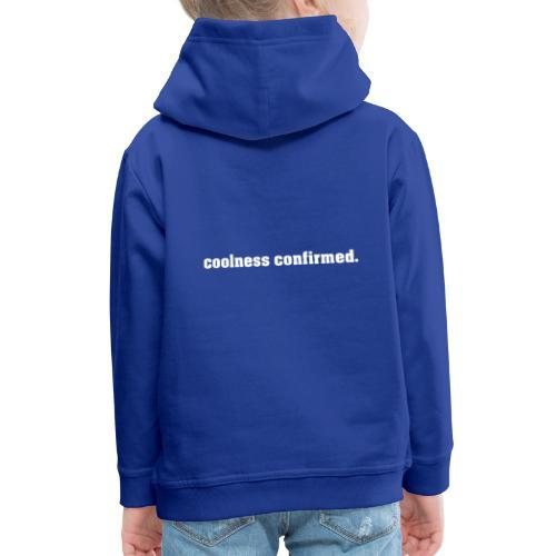 coolnessconfirmed | White - Kids' Premium Hoodie
