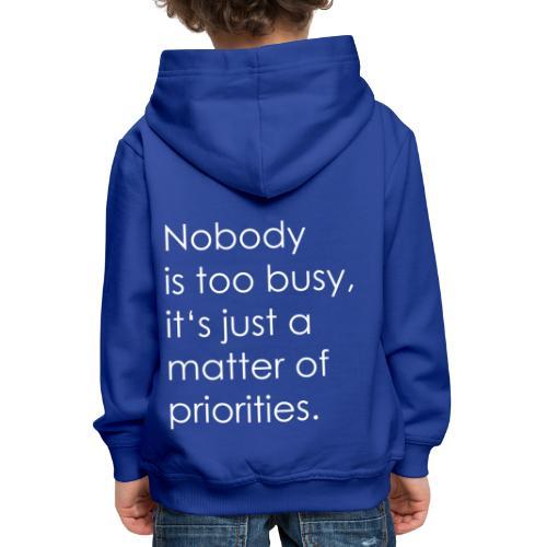 A matter of priorities. - Kids' Premium Hoodie