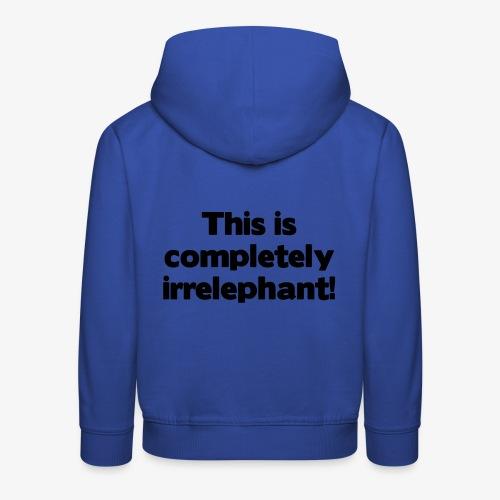 Irrelephant - Kinder Premium Hoodie