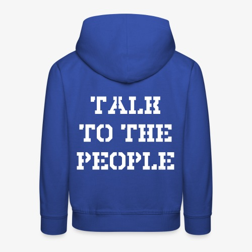 Talk to the people - weiß - Kinder Premium Hoodie