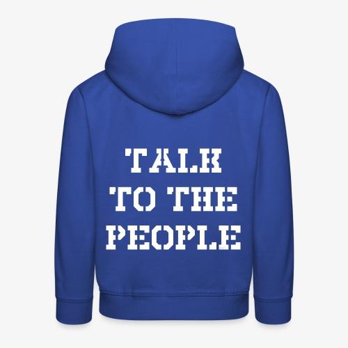 Talk to the people - weiß - Kinder Premium Hoodie