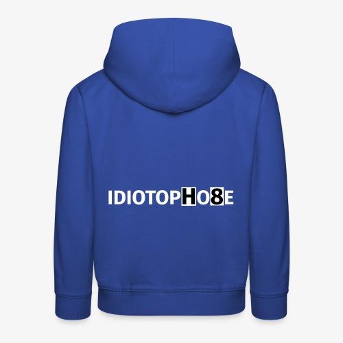 IDIOTOPHOBE2 - Kids' Premium Hoodie