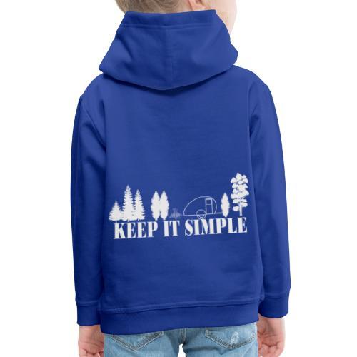 KEEP IT SIMPLE. - Kinder Premium Hoodie