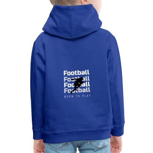 FOOTBALL BORN TO PLAY - Bluza dziecięca z kapturem Premium