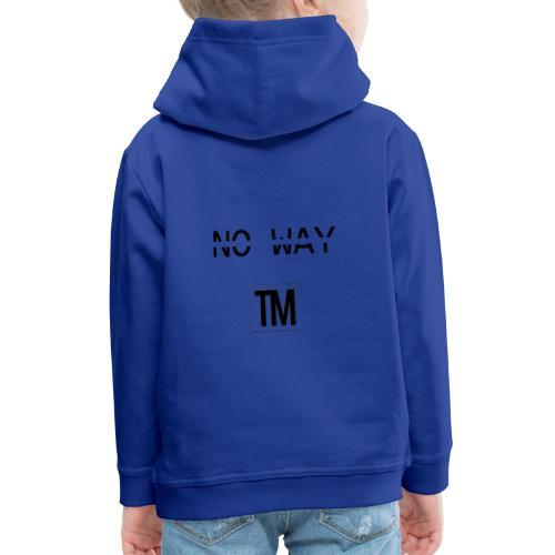 NO WAY - Kids' Premium Hoodie