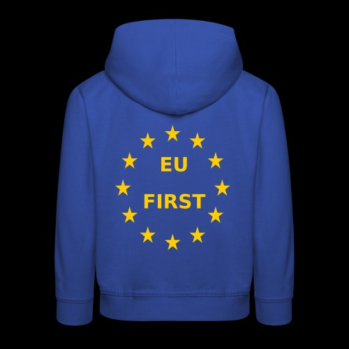 EU First Europe First - Kinder Premium Hoodie