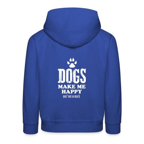 Hunde machen mich glücklich - Kinder Premium Hoodie