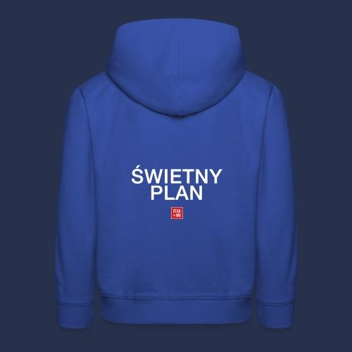 SWIETNY PLAN - napis bialy - Bluza dziecięca z kapturem Premium