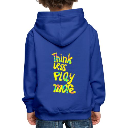 think less play more - Kinderen trui Premium met capuchon