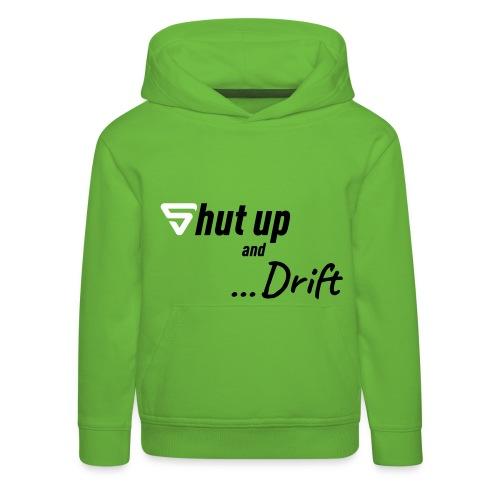 Shut up and drift ! - Pull à capuche Premium Enfant