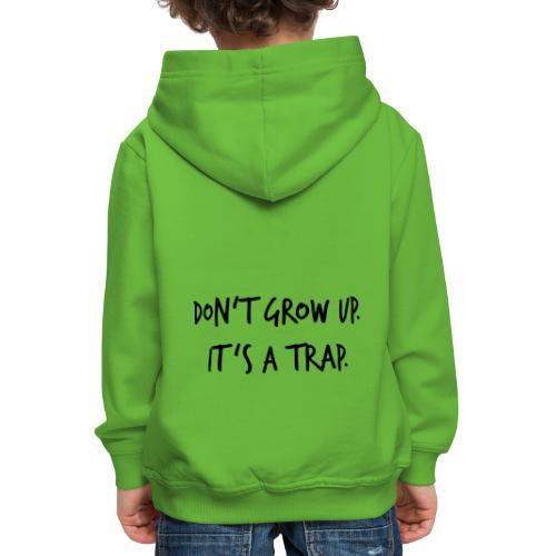 Don't grow up… Handschrift Stil - Farbe wählbar - Kinder Premium Hoodie
