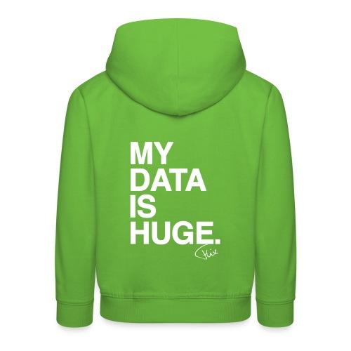 My Data Is Huge - Kinderen trui Premium met capuchon