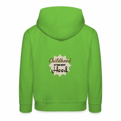 Childhood is the best Hood - Kinder Premium Hoodie