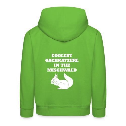 Coolest Oachkatzerl in the Mischwald - Kinder Premium Hoodie