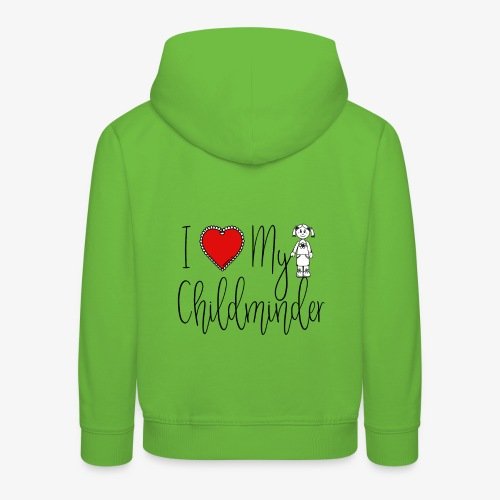 I Love My Childminder - Kids' Premium Hoodie