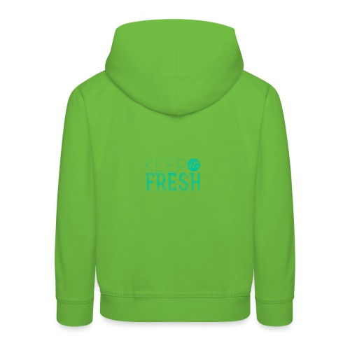 KEPP IT FRESH - Kinder Premium Hoodie