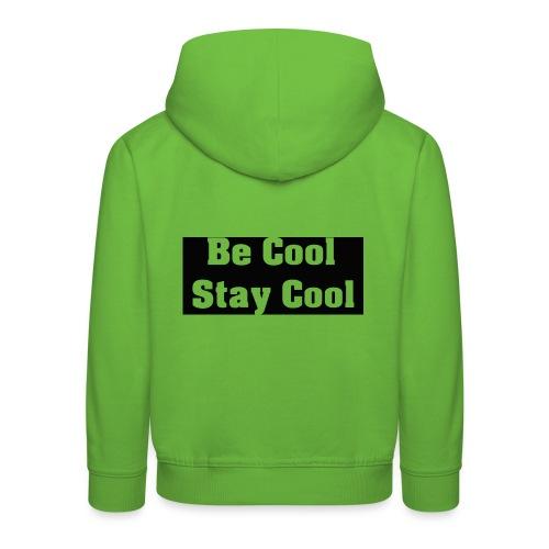 Be Cool Stay Cool - Premium-Luvtröja barn