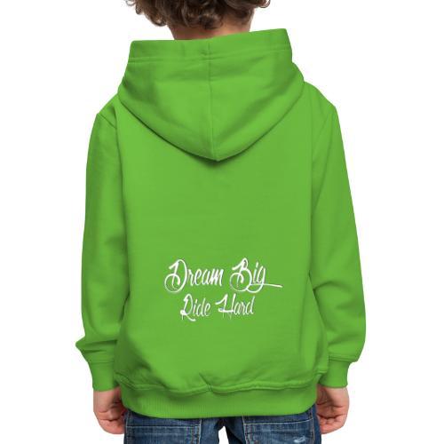 DreamBigRideHard - Sudadera con capucha premium niño