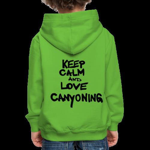 keep calm and love canyoning - Kinder Premium Hoodie