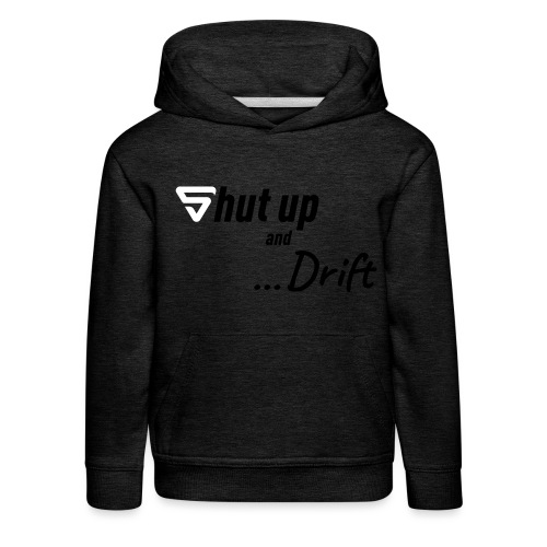 Shut up and drift ! - Pull à capuche Premium Enfant