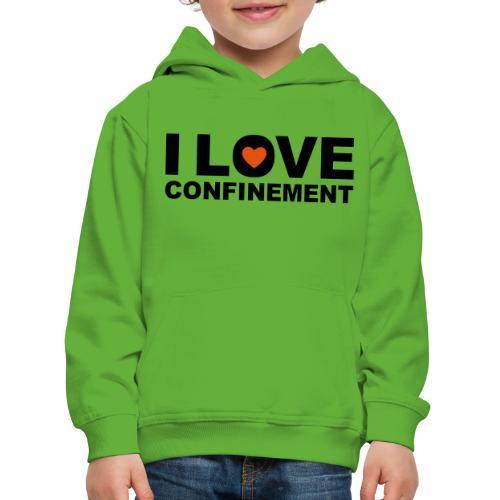 j aime le confinement - Pull à capuche Premium Enfant