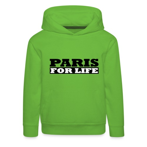 Paris fürs leben - Paris For Life - Kinder Premium Hoodie