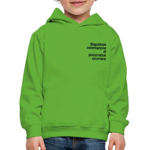 disgustosa ostentazione di plutocratica sicumera - Felpa con cappuccio Premium per bambini