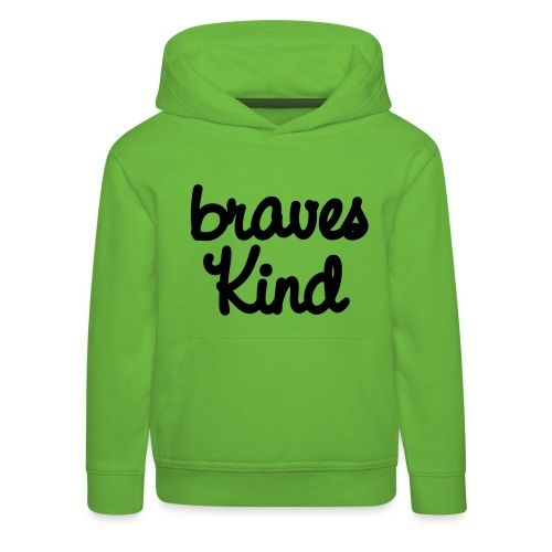 braves kind - Kinder Premium Hoodie