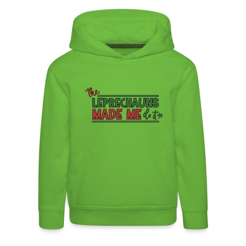 The Leprechauns made me do it - St. Patrick Kobold - Kids' Premium Hoodie