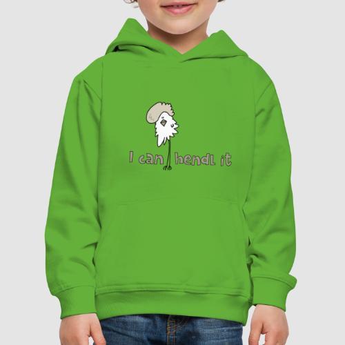 I can hendl it - Kinder Premium Hoodie