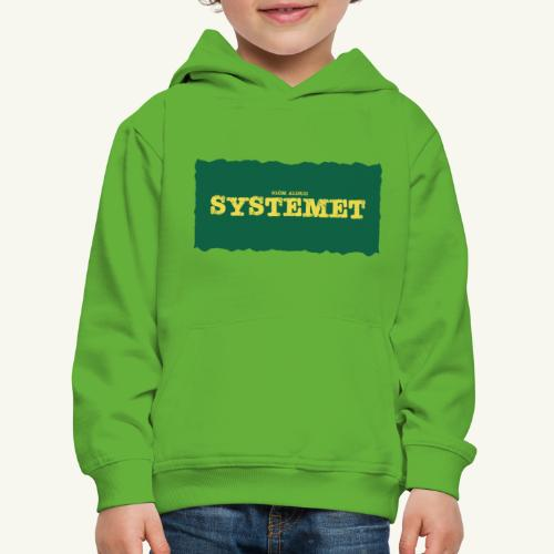 Glöm aldrig Systemet - Premium-Luvtröja barn
