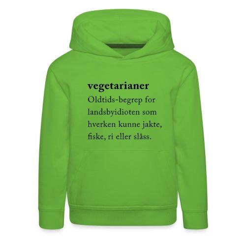 Vegetarianer definisjon - Premium Barne-hettegenser
