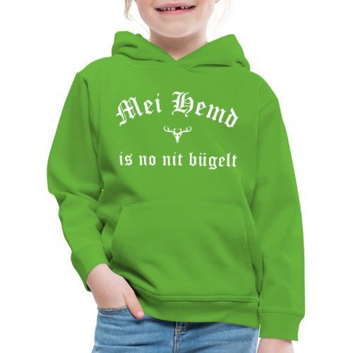 Mei Hemd is no nit bügelt - Kinder Premium Hoodie