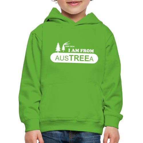 BAM OIDA! I am from AusTREEa (Österreich) - Kinder Premium Hoodie