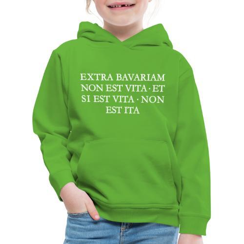 EXTRA BAVARIAM NON EST VITA Bayern Spruch - Kinder Premium Hoodie