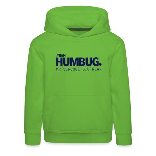 #BAH HUMBUG. - Kinder Premium Hoodie