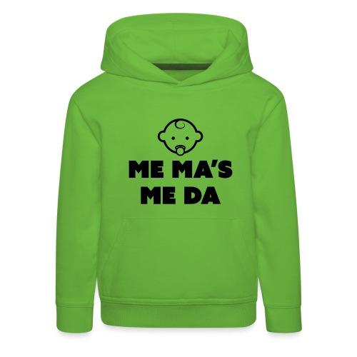 Me Ma's Me Da - Kids' Premium Hoodie