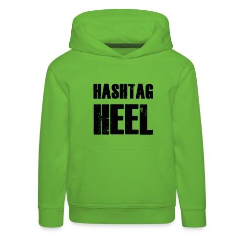 hashtagheel - Kids' Premium Hoodie