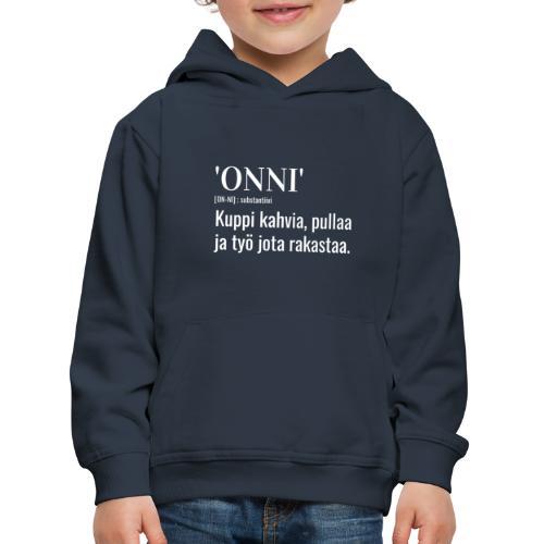Onni Työ - Lasten premium huppari