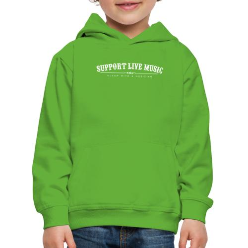 Support Live Music - sleep with a musician - Kids' Premium Hoodie