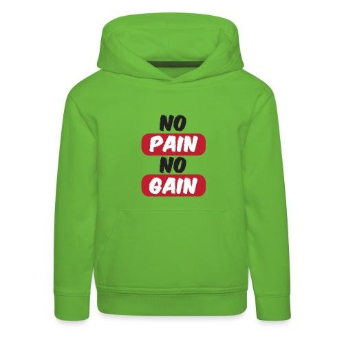 no pain no gain t shirt design fitness - Felpa con cappuccio Premium per bambini