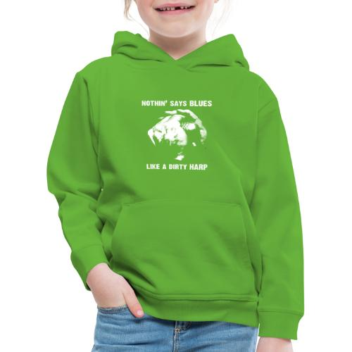 Nothin' Say Blues Like a Dirty Harp #1 - Kids' Premium Hoodie