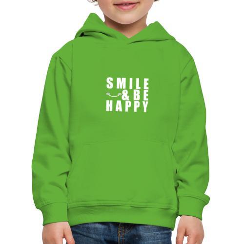SMILE AND BE HAPPY - Kids' Premium Hoodie