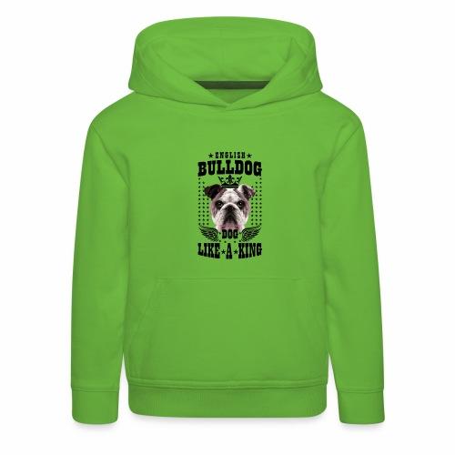 19 English Bulldog like a King Boss Bully Fun - Kinder Premium Hoodie