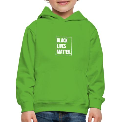 Black Lives Matter T-Shirt BLM #blacklivesmatter - Kinder Premium Hoodie