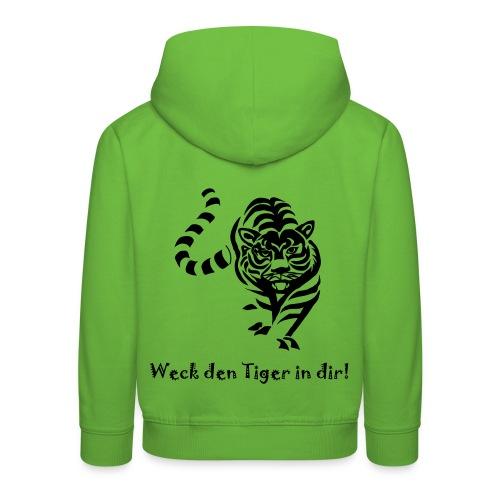 Weck den Tiger in dir! - Kinder Premium Hoodie